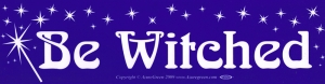 "Be Witched - Bumper Sticker / Decal (11.5"" X 3"")"