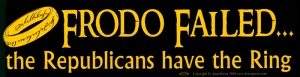 "Frodo Failed... the Republicans have the Ring - Bumper Sticker / Decal (11.5"" x"