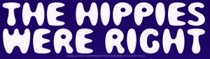 "The Hippies Were Right - Bumper Sticker / Decal (11.5"" X 3"")"