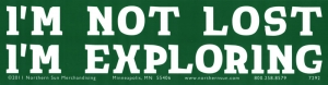 "I'm Not Lost, I'm Exploring - Bumper Sticker / Decal (11.25"" X 3"")"