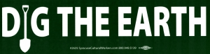 "Dig The Earth - Bumper Sticker / Decal (11.25"" X 3"")"