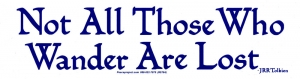 "Not All Those Who Wander Are Lost - Bumper Sticker / Decal (10.5"" X 2.75"")"