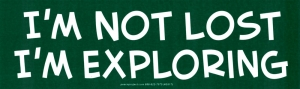 "I'm Not Lost I'm Exploring - Bumper Sticker / Decal (9.25"" X 2.75"")"