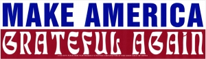 "Make America Grateful Again - Bumper Sticker / Decal (10.5"" X 3"")"