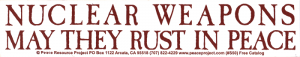 S050 - Nuclear Weapons May They Rust in Peace - Bumper Sticker / Decal
