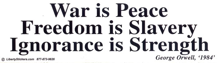 Peace and Anti-War Bumper Stickers and Decals | Peace ... War Is Peace Freedom Is Slavery Ignorance Is Strength