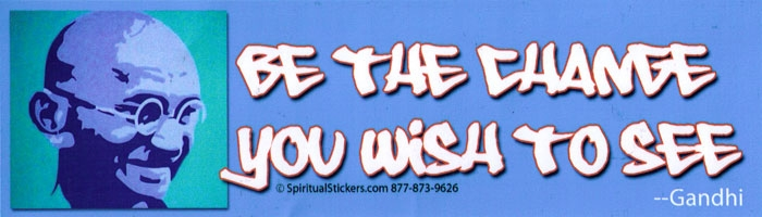 Be the change you wish to see gandhi bumper sticker decal 10 5