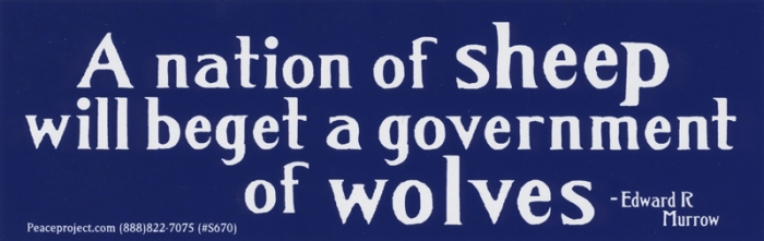 A nation of sheep will beget a government of wolves edward r murrow bumper