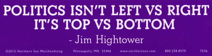 Politics isnt left vs right its top vs bottom bumper sticker