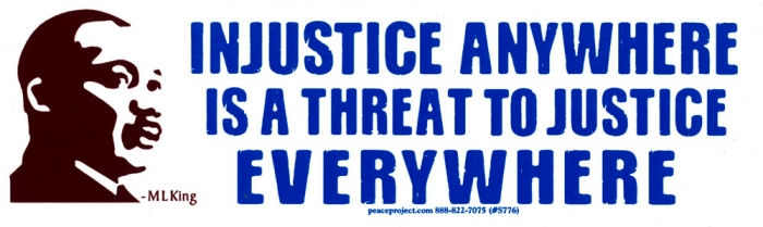 Injustice anywhere is a threat to justice everywhere m l king sticker