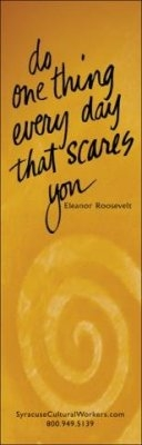 Do One Thing Every Day That Scares You -Eleanor Roosevelt - Bookmark