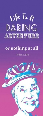 Life Is a Daring Adventure or Nothing at All - Helen Keller - Bookmark