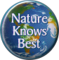 B347 - Nature Knows Best - Button