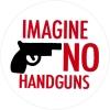 "Imagine No Handguns - Button / Pinback (1.5"")"