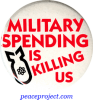 "Military Spending Is Killing Us - Button / Pinback (1.5"")"