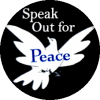 "Speak Out For Peace - Button / Pinback (1.5"")"