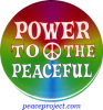 """Power To The Peaceful - Button / Pinback (1.5"""")"""