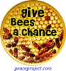 "Give Bees A Chance - Button / Pinback (1.5"")"