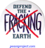 "Defend The Earth - No Fracking - Button / Pinback (1.5"")"