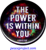 """The Power is Within You - Louise Hay - Button / Pinback (1.5"""")"""
