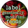 "Label Genetically Modified Foods - Button / Pinback (1.5"")"