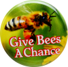 "Give Bees a Chance - Button (1.5"")"