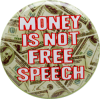 "Money is not Free Speech - Button (1.5"")"