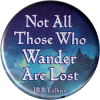 Not All Those Who Wander Are Lost - JRR Tolkein - Button