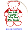 B226 - War Is No Game, Why Buy War Toys? - Button
