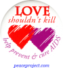 B417 - Love Shouldn't Kill, Help Prevent And Cure AIDS - Button