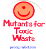 B447 - Mutants For Toxic Waste - Button