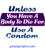 Unless You Have A Body To Die For Use A Condom - Button