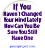 B497 - If You Haven't Changed Your Mind Lately... - Button
