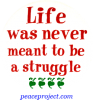 B512 - Life Was Never Meant To Be A Struggle - Button