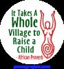 B521 - It Takes A Whole Village To Raise A Child - Button