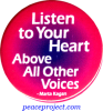 Listen To Your Heart Above All Other Voices - Marta Kagan - Button
