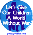 B069 - Let's Give Our Children A World Without War - Button