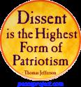Dissent Is The Highest Form Of Patriotism - Thomas Jefferson - Button