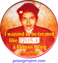 I Wanted To Be Treated Like A Human Being - Rosa Parks - Button