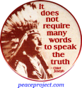 It Does Not Require Many Words To Speak The Truth - Chief Joseph - Button
