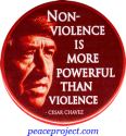 Non-Violence Is More Powerful Than Violence - Cesar Chavez - Button