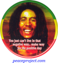 You Just Can't Live In That Negative Way... - Bob Marley - Button / Pinback (1.7
