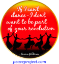 "If I Can't Dance... - Emma Goldman - Button / Pinback (1.75"")"