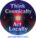 """Think Cosmically Act Locally - Button / Pinback (1.75"""")"""