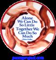Alone We Can Do So Little... - Helen Keller - Button
