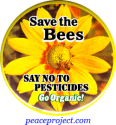 "Save The Bees, Say No To Pesticides, Go Organic - Button / Pinback (1.75"")"