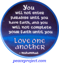 You Will Not Enter Paradise Until You Have Faith... - Muhammad - Button / Pinbac