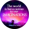 """The World Is But A Canvas To Our Imaginations - Button / Pinback (1.75"""")"""