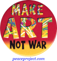 B1152 - Make Art Not War - Button
