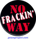 B1154 - No Frackin' Way - Button